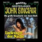 John Sinclair, Band 1706: Lockvogel der Nacht audiobook by Jason Dark