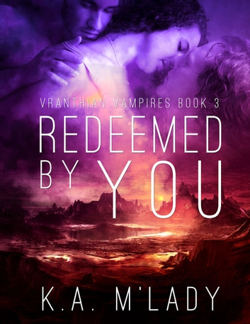 Redeemed By You ebook by K.A. M'Lady