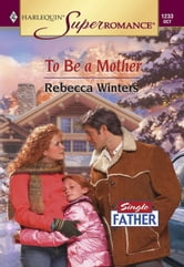 To Be a Mother ebook by Rebecca Winters
