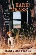 Hard Grass ebook by Mary Zeiss Stange