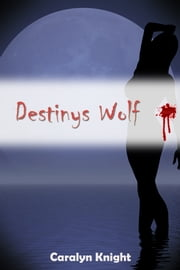 Destinys Wolf ebook by Kobo.Web.Store.Products.Fields.ContributorFieldViewModel