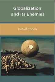 Globalization and Its Enemies ebook by Daniel Cohen