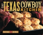 The Texas Cowboy Kitchen ebook by Grady Spears,June Naylor