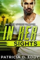 In Her Sights ebook by Patricia D. Eddy