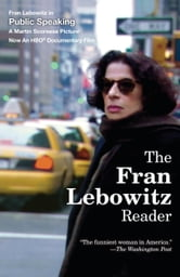 The Fran Lebowitz Reader ebook by Fran Lebowitz