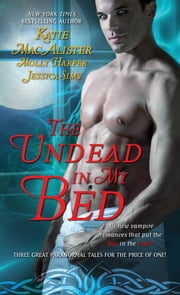 The Undead In My Bed ebook by Katie MacAlister,Jessica Sims,Molly Harper