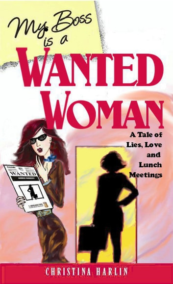 My Boss is a Wanted Woman ebook by Christina Harlin