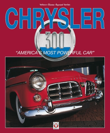 "Chrysler 300 - ""America's Most Powerful Car"" ebook by Robert Ackerson"