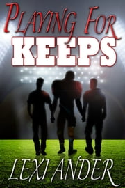 Playing for Keeps ebook by Lexi Ander