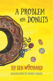 A Problem With Donuts ebook by Ben Woodard
