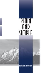 Plain and Simple ebook by Robert Bailey