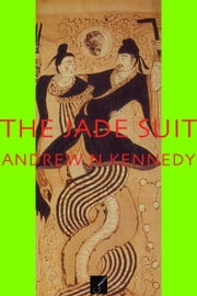 The Jade Suit ebook by Andrew N Kennedy