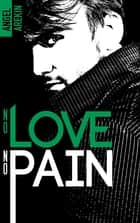 No love no pain ebook by Angel Arekin