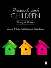 Research with Children - Theory and Practice ebook by Nisha Dogra,Pablo Daniel Ronzoni,Michelle O'Reilly