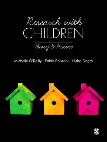 Research with Children - Theory and Practice ebook by Pablo Daniel Ronzoni,Dr. Michelle O'Reilly,Professor Nisha Dogra