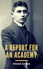 A Report for an Academy ebook by Franz Kafka