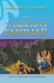 The DRAGON'S FAMILIAR ebook by Lawrence J. Cohen
