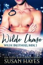 Wilde Chase - Wilde Brothers, #1 ebook by Susan Hayes