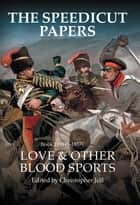 The Speedicut Papers Book 2 (1848–1857) - Love & Other Blood Sports ebook by Christopher Joll