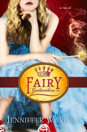 Fairy Godmothers, Inc. ebook by Jenniffer Wardell
