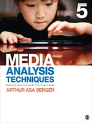 Media Analysis Techniques ebook by Dr. Arthur Asa Berger