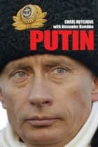 Putin ebook by Chris Hutchins, Alexander Korobko