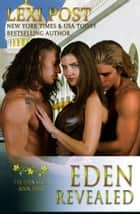 Eden Revealed - The Eden Series, #4 ebook by Lexi Post