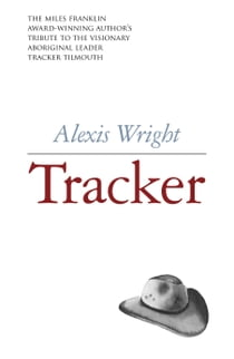 Tracker ebook by Alexis Wright