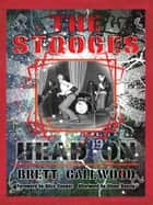 The Stooges - Head On ebook by Brett Callwood, Alice Cooper, Glen Danzig
