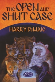 The Open and Shut Case ebook by Harry DeMaio