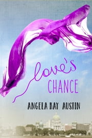 Love's Chance ebook by Angela Kay  Austin