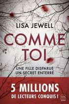 Comme toi eBook by Lisa Jewell, Adèle Rolland-le Dem