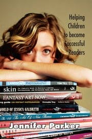 Helping Children to become Successful Readers ebook by Jennifer Parker