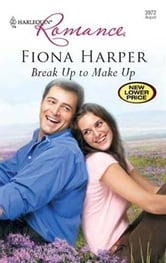 Break Up to Make Up ebook by Fiona Harper