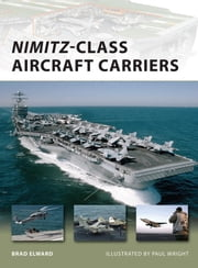 Nimitz-Class Aircraft Carriers ebook by Brad Elward,Paul Wright