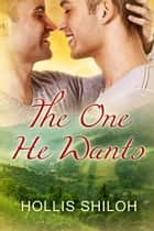 The One He Wants ebook by Hollis Shiloh