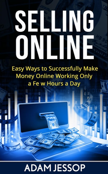 Selling Online ebook by Adam Jessop