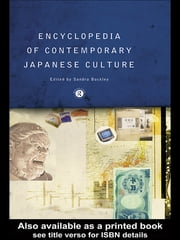 Encyclopedia of Contemporary Japanese Culture ebook by Sandra Buckley