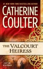 The Valcourt Heiress ebook by Catherine Coulter