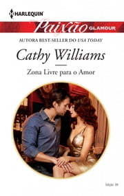 Zona Livre Para O Amor - Harlequin Paixão Glamour 9 ebook by Cathy Williams