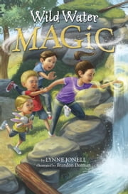 Wild Water Magic ebook by Lynne Jonell,Brandon Dorman