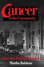 Cancer in the Community ebook by Martha Balshem