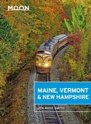 Moon Maine, Vermont & New Hampshire ebook by Jen Rose Smith