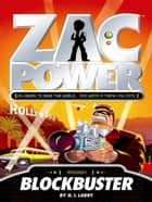 Zac Power: Blockbuster ebook by H. I. Larry