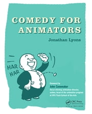 Comedy for Animators ebook by Jonathan Lyons