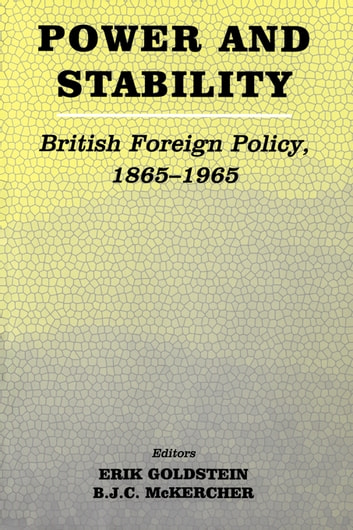 Power and Stability - British Foreign Policy, 1865-1965 ebook by
