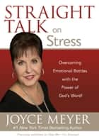 Straight Talk on Stress ebook by Joyce Meyer