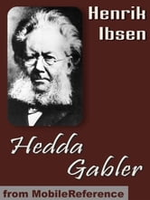 Hedda Gabler (Mobi Classics) ebook by Henrik Ibsen,Edmund Gosse (Translator),William Archer (Translator)