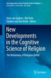 New Developments in the Cognitive Science of Religion - The Rationality of Religious Belief ebook by Hans van Eyghen, Rik Peels, Gijsbert van den Brink,...