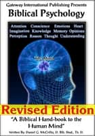 Biblical Psychology - A Biblical Hand-book to the Human Mind ebook by Daniel G. McCrillis Th. D.
